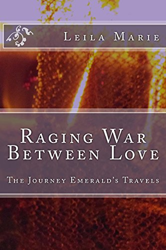 Raging War Between Love: The Journey Emerald's Travels (English Edition)