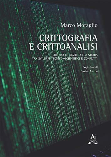Crittografia e crittoanalisi. Dietro le righe della storia, tra sviluppi tecnico-scientifici e conflitti