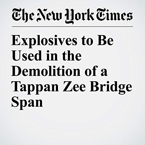 Explosives to Be Used in the Demolition of a Tappan Zee Bridge Span audiobook cover art
