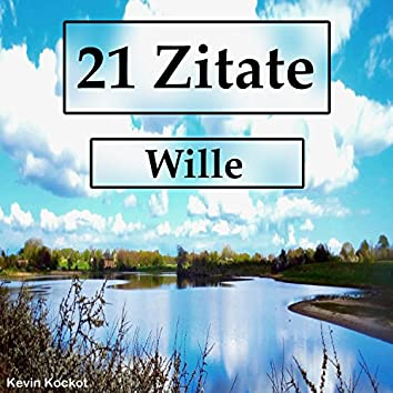 21 Zitate Wille