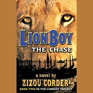 Lionboy     The Chase              By:                                                                                                                                 Zizou Corder                               Narrated by:                                                                                                                                 Simon Jones                      Length: 7 hrs and 24 mins     112 ratings     Overall 4.4
