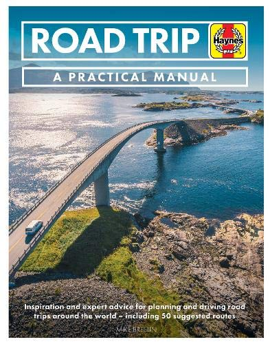 Road Trip Manual (Practical Manual): Inspiration and expert advice for...