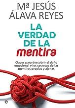 La verdad de la mentira (Spanish Edition)