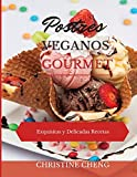 POSTRES VEGANOS GOURMET: Exquisitas y Delicadas Recetas. Vegan recipes dessert (Spanish version)