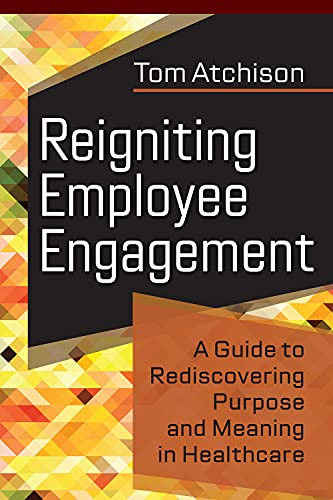 Reigniting Employee Engagement: A Guide to Rediscovering Purpose and Meaning in Healthcare (English Edition)