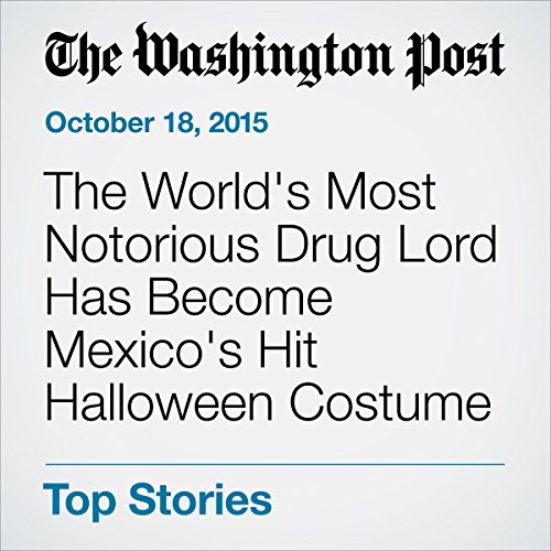 The World's Most Notorious Drug Lord Has Become Mexico's Hit Halloween Costume cover art