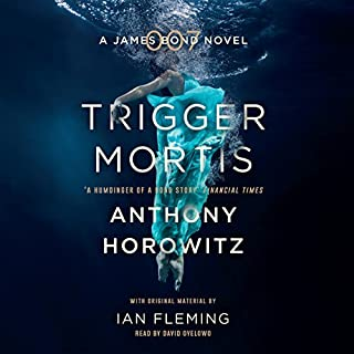 Trigger Mortis     A James Bond Novel              By:                                                                                                                                 Anthony Horowitz                               Narrated by:                                                                                                                                 David Oyelowo                      Length: 9 hrs and 32 mins     838 ratings     Overall 4.1
