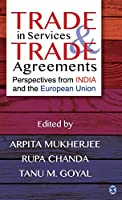 Trade in Services and Trade Agreements: Perspectives from India and the European Union