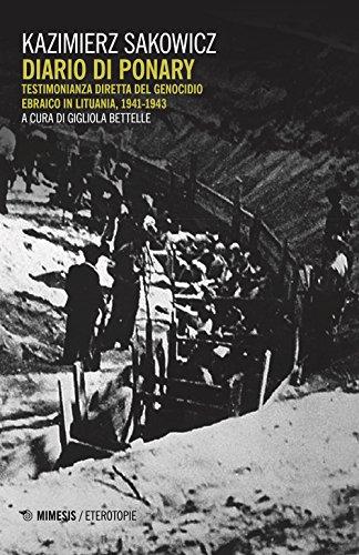Diario di Ponary. Testimonianza diretta del genocidio ebraico in Lituania, 1941-1943