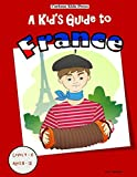 A Kid's Guide to France