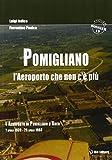 Pomigliano. L'aeroporto che non c'è più. Pomigliano D'Arco 1 aprile 1939-28 aprile 1968: Unico