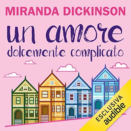 Un amore dolcemente complicato Audiobook By Miranda Dickinson cover art