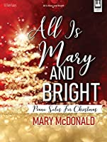 All Is Mary and Bright: Piano Solos for Christmas