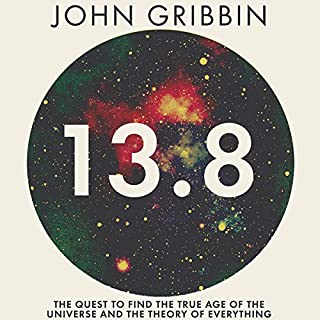 13.8: The Quest to Find the True Age of the Universe and the Theory of Everything cover art