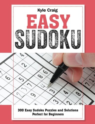 EASY Sudoku!: 300 Easy Sudoku Puzzles and Solutions – Perfect for Beginners