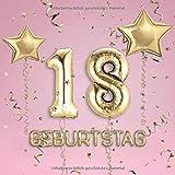 18. Geburtstag: Gästebuch zum Eintragen - schöne Geschenkidee für 18 Jahre im Format: ca. 21 x 21 cm, mit 100 Seiten für Glückwünsche, Grüße, liebe ... Geburtstagsgäste, Cover: Zahlen Ballons rosa