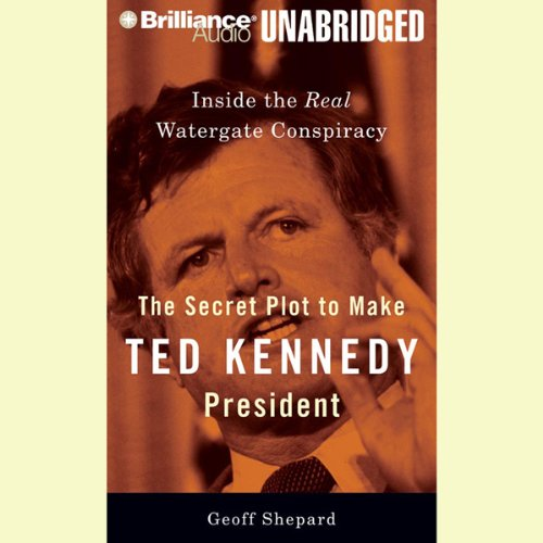 The Secret Plot to Make Ted Kennedy President cover art