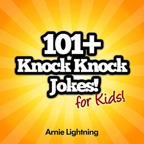 101+ Knock Knock Jokes for Kids                   By:                                                                                                                                 Arnie Lightning                               Narrated by:                                                                                                                                 Ryan Sitzberger                      Length: 18 mins     Not rated yet     Overall 0.0