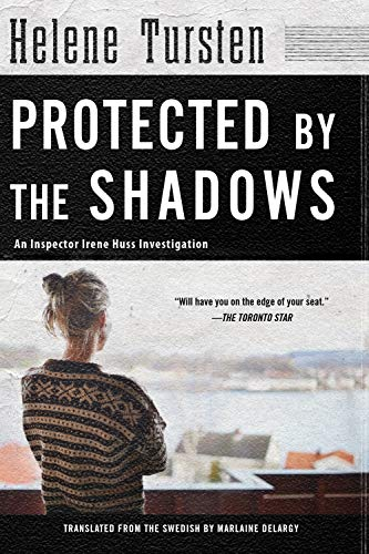 Protected by the Shadows (An Irene Huss Investigation Book 10)
