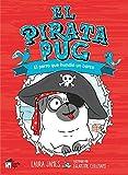 El pirata Pug: El perro que hundió un barco (LA LINTERNA)