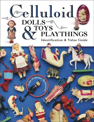 Celluloid Dolls, Toys & Playthings (Identification & Values (Collector Books))
