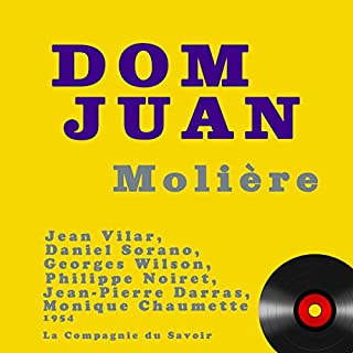 Dom Juan [French Version]                   By:                                                                                                                                 Molière                               Narrated by:                                                                                                                                 Jean Vilar,                                                                                        Daniel Sorano,                                                                                        Georges Wilson,                   and others                 Length: 1 hr and 43 mins     Not rated yet     Overall 0.0