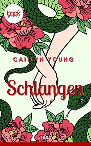 Schlangen (Die booksnacks Kurzgeschichten-Reihe 272) von [Caitlyn Young]
