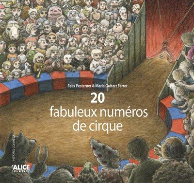 20 fabuleux numéros de cirque