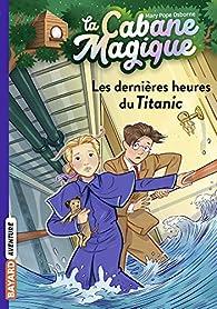 La Cabane Magique, Tome 16 : Les dernières heures du Titanic par Mary Pope Osborne
