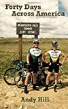 Forty Days Across America: Andy and Tim's epic, 100-mile-a-day bike ride, from Seattle to Boston