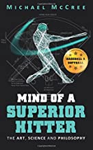 Mind of a Superior Hitter: The Art, Science and Philosophy
