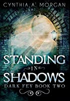 Standing in Shadows: Premium Large Print Hardcover Edition