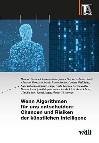 Wenn Algorithmen für uns entscheiden: Chancen und Risiken der künstlichen Intelligenz (TA-Swiss)