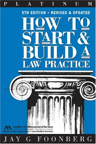 Compare Textbook Prices for How to Start & Build a Law Practice Career Series / American Bar Association 5th Edition ISBN 9781590312476 by Foonberg, Jay G.