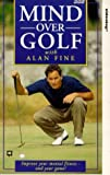 Mind Over Golf With Alan Fine [VHS]