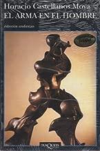 By Horacio Castellanos Moya El Arma En El Hombre (Coleccion Andanzas) (Spanish Edition)