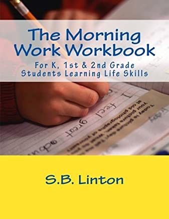 The Morning Work Workbook: For K, 1st & 2nd Grade Students Learning Life Skills