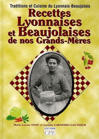 Recettes Lyonnaises & Beaujolaises de nos Grands-Mères