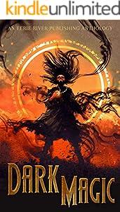Dark Magic: Dark Fantasy Drabbles of Magic and Lore (Eerie Drabbles of Fantasy and Horror)