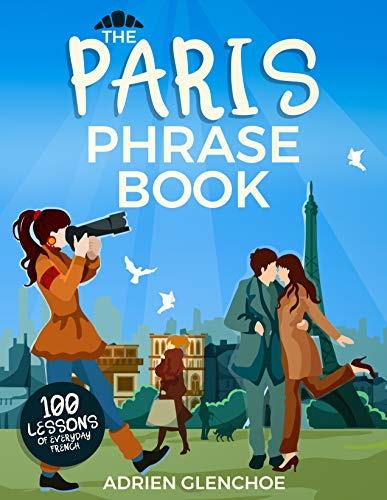 Couverture du livre The paris phrase book: The only french phrasebook for traveling you need to start learning common french phrases on your own