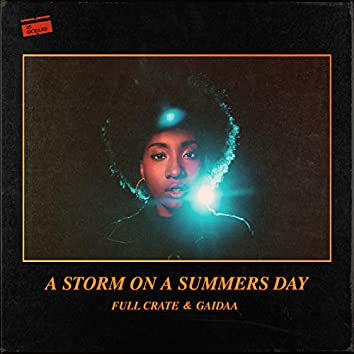 A Storm on a Summers Day
