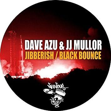 Jibberish / Black Bounce