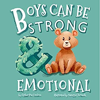 Boys Can Be Strong and Emotional     Growth Mindset              By:                                                                                                                                 Esther Cordova                               Narrated by:                                                                                                                                 Ron McKenzie-Lefurgey                      Length: 6 mins     Not rated yet     Overall 0.0