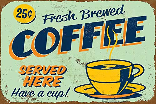 Angeloken New Metal Tin Sign Retro Vintage Fresh Brewed Coffee Served Here Have a Cup Aluminum Sign for Home Coffee Wall Decor 8x12 Inch