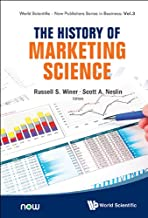 The History of Marketing Science (World Scientific-Now Publishers Series in Business Book 3)