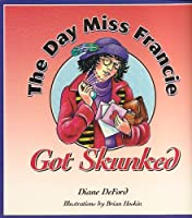 The Day Miss Francie Got Skunked 0768500095 Book Cover