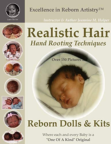 Realistic Hair for Reborn Dolls & Kits: Hand Rooting Techniques Excellence in Reborn Artistryt Series