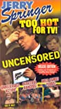 Jerry Springer:Too Hot for TV [VHS]...