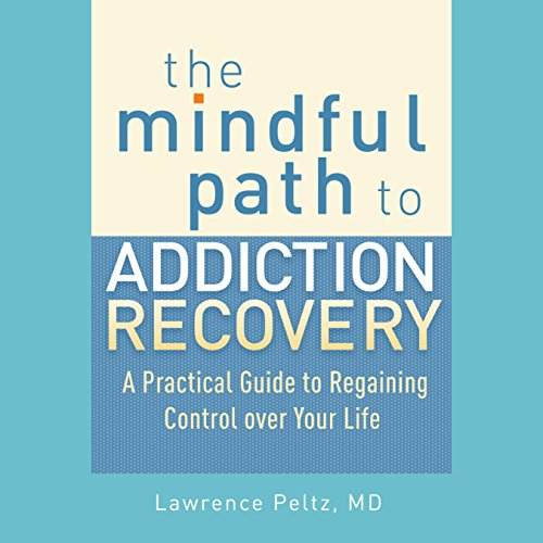 The Mindful Path to Addiction Recovery audiobook cover art