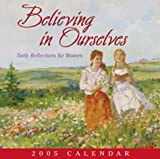 Believing In Ourselves: 2005 Day-to-Day Calendars
